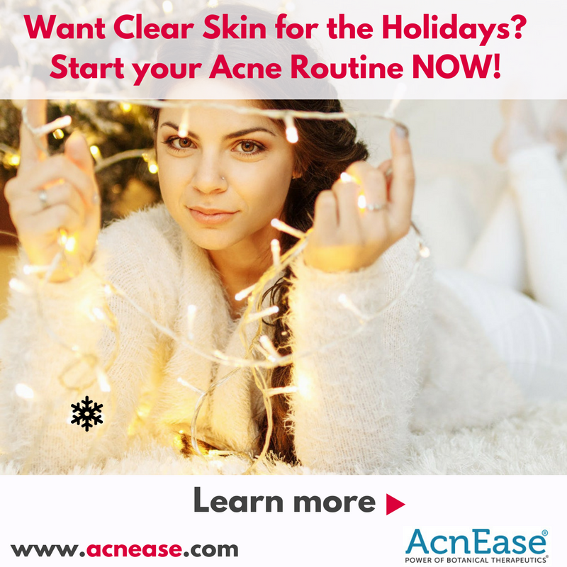 Want Clear Skin for the Holidays? Start your Acne Routine NOW!