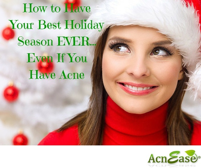 How to Have the Best Holiday Season EVER – Even If You Have Acne