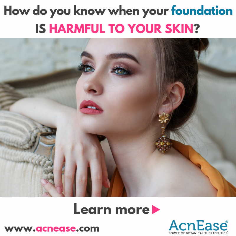 How do you know when your foundation is harmful to your skin?