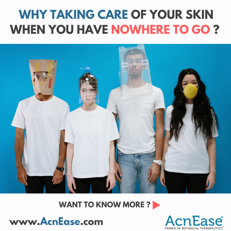 Why Taking Care of Your Skin With Nowhere to Go?