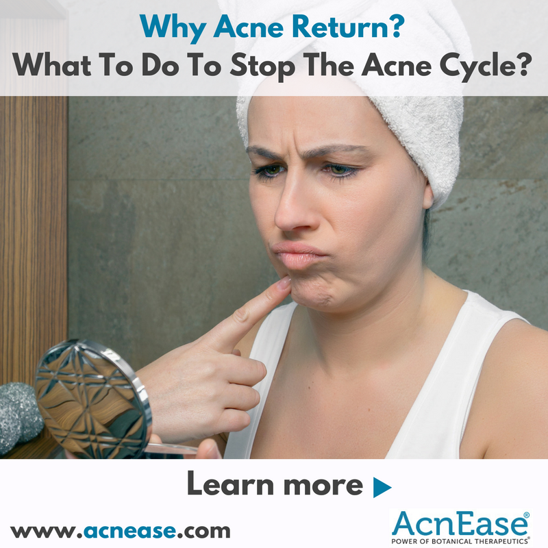 Why Acne Return and What To Do To Stop The Acne Cycle